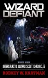 Wizard Defiant (Intergalactic Wizard Scout Chronicles Book 1) by Rodney Hartman