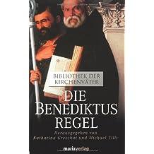 Die Benediktusregel: Bibliothek der Kirchenväter
