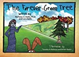 The Forever-Green Tree by Dr. Nicholas Aiello Ph.D. (2012-11-11)