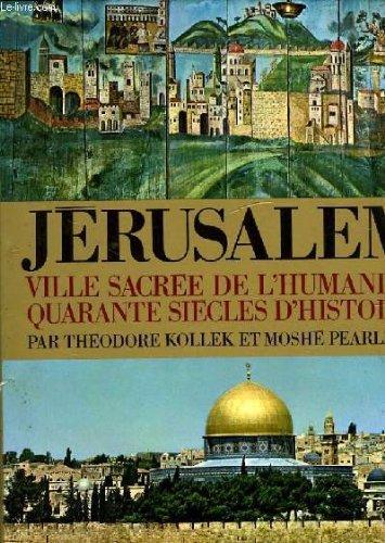 Jérusalem, ville sacrée de l'humanité- quarante siècles d'histoire