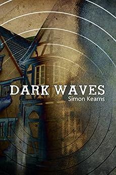 Dark Waves by [Kearns, Simon]