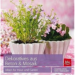 Dekoratives aus Beton & Mosaik: Ideen für Haus und Garten (BLV)