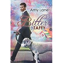 Bitter Taffy by Amy Lane (2015-07-29)