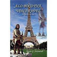 ALO BOCOYNA, VOICI RAVEL: Hola amor mío, aquí París (Spanish Edition)