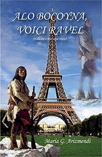 ALO BOCOYNA, VOICI RAVEL: Hola amor mío, aquí París por María G. Arizmendi