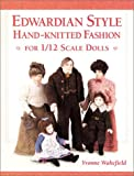 Edwardian Style Hand Knitted Fashion for 1/12th Scale Dolls