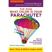 What Color is Your Parachute? 2006: A Practical Guide for Job-Hunters and Career Changers