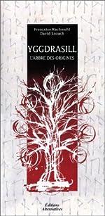 Yggdrasill - L'Arbre des origines de Françoise Rachmuhl