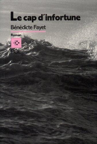 Le Cap d'infortune par Bénédicte Fayet