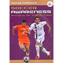 (Soccer Awareness: Developing the Thinking Player) By Harrison, Wayne (Author) Paperback on 01-Sep-2010
