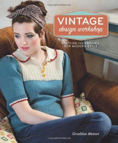 Vintage Design Workshop: Knitting Techniques for Modern Style -