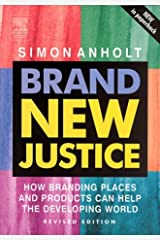Brand New Justice: How Branding Places and Products Can Help the Developing World Paperback