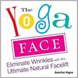 Image de The Yoga Face: Eliminate Wrinkles with the Ultimate Natural Facelift