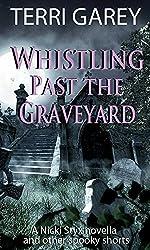 Whistling Past the Graveyard (Nicki Styx)