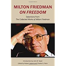 MILTON FRIEDMAN ON FREEDOM (Hoover Institute Press Publication)