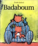 Badaboum | Jadoul, Emile (1963-....). Auteur