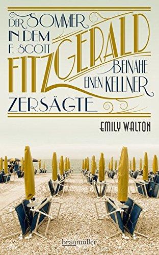 Buchseite und Rezensionen zu 'Der Sommer, in dem F. Scott Fitzgerald beinahe einen Kellner zersägte' von Emily Walton