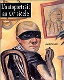 l autoportrait au xx?me si?cle dans la peinture du lendemain de la grande guerre jusqu ? nos jours