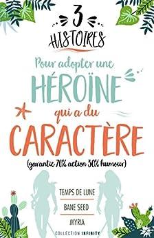 3 histoires pour adopter une héroïne qui a du caractère par [Mancellon, Céline, André, Fanny, Régnier, Mylène]