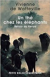 Un thé chez les éléphants : Retour au Kenya de Vivienne de Watteville ( 30 septembre 2001 )