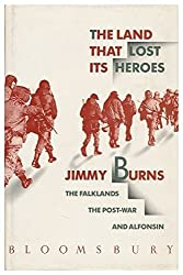 The Land That Lost Its Heroes: The Falklands the Post-War and Alfonsin by Jimmy Burns (1990-01-30)