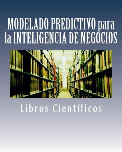 MODELADO PREDICTIVO para la INTELIGENCIA DE NEGOCIOS