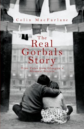 The Real Gorbals Story: True Tales from Glasgow's Meanest Streets by Colin MacFarlane (2007-09-28)
