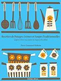 Recettes de Potages, Crèmes et Soupes traditionnelles (La cuisine d'Auguste Escoffier t. 3)
