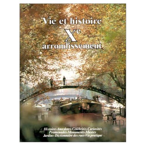 Vie et histoire du  Xe Arrondissement de Paris
