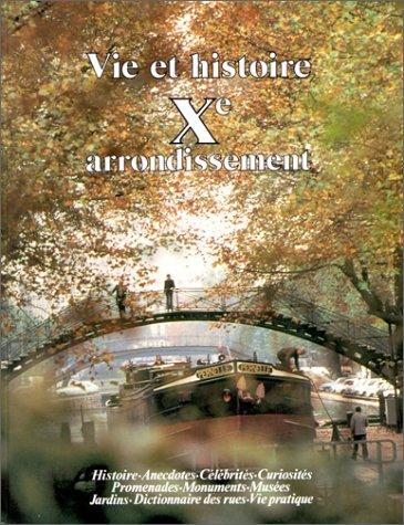 Vie et histoire du Xe Arrondissement de Paris par Laure Beaumont-Maillet