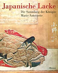 Japanische Lacke: Die Sammlung Der Konigin Marie-antoinette