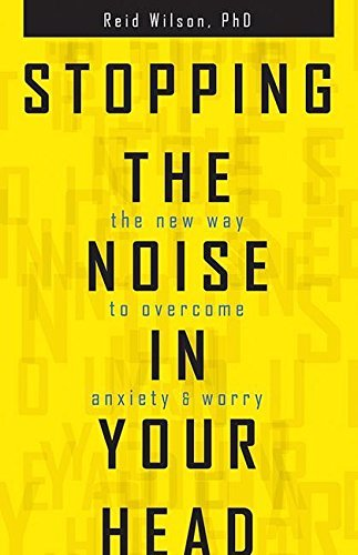 Stopping the Noise in Your Head by Reid Wilson (May 03,2016)