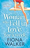 The Woman Who Fell in Love for a Week by Fiona Walker (2015-09-15) - Fiona Walker