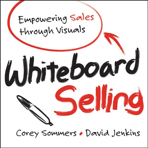 Whiteboard Selling: Empowering Sales Through Visuals (English Edition)