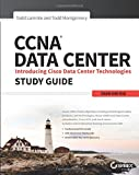 CCNA Data Center: Introducing Cisco Data Center Technologies Study Guide: Exam 640–916