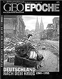 Geo Epoche 9/2001: Deutschland nach dem Krieg 1945 - 1955 -