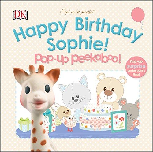 Sophie La Girafe: Pop-Up Peekaboo Happy Birthday Sophie! por Dawn Sirett