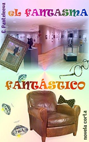 El fantasma fantástico (Spanish Edition)