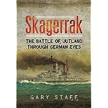 Skagerrak: The Battle of Jutland Through German Eyes