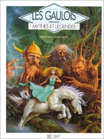 Mythes et légendes : les Gaulois par B. Briais