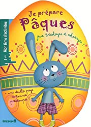 Je prépare Pâques : Jeux, bricolages et coloriages !