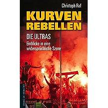 Kurven-Rebellen: Die Ultras – Einblicke in eine widersprüchliche Szene