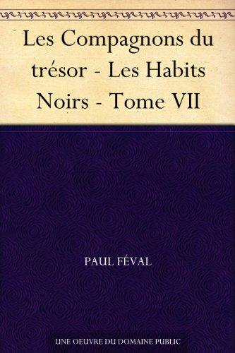 Couverture du livre Les Compagnons du trésor - Les Habits Noirs - Tome VII