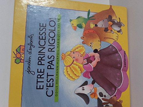 Etre princesse c'est pas rigolo par Odile Hellmann-Hurpoil, Ann Rocard, Marie-José Sacré
