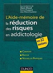 L'aide-mémoire de la réduction des risques en addictologie - en 22 fiches