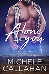 Alone With You (Love You Like A Love Song Book 2)