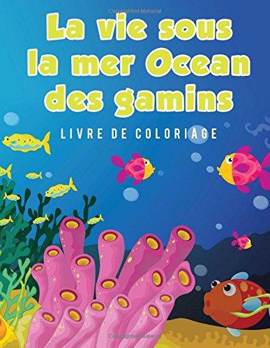 La vie sous la mer Ocean des gamins Livre de coloriage