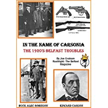 In The Name of Carsonia: The 1920's Belfast Troubles (Rushlight: The Belfast Magazine Book 7)
