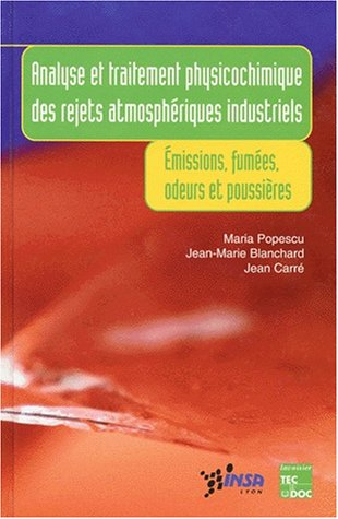 ANALYSE ET TRAITEMENT PHYSICOCHIMIQUE DES REJETS ATMOSPHERIQUES INDUSTRIELS. : Emissions, fumées, odeurs et poussières