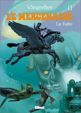 Le Mercenaire, Tome 11 : La fuite